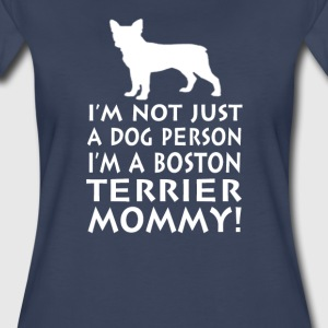 I'm a Boston Terrier Mommy! - Women's Premium T-Shirt