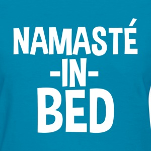 Namaste in Bed Funny - Women's T-Shirt