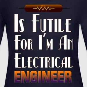 Electrical Resistance Futile Engineer Womens Long  - Women's Long Sleeve Jersey T-Shirt