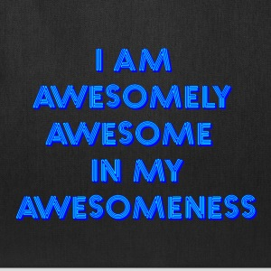 I am awesomely awesome in my awesomeness - Tote Bag