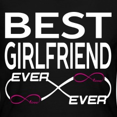 BEST GIRLFRIEND EVER Long Sleeve Shirts