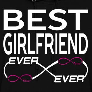 BEST GIRLFRIEND EVER Hoodies - Women's Hoodie