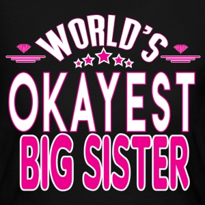 WORLD'S OKAYEST BIG SISTER EVER Long Sleeve Shirts - Women's Long Sleeve Jersey T-Shirt