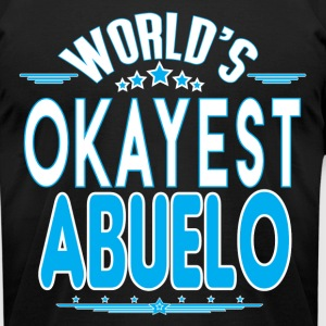 WORLD'S OKAYEST ABUELO EVER T-Shirts - Men's T-Shirt by American Apparel