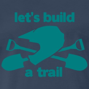let's build a trail - Men's Premium T-Shirt