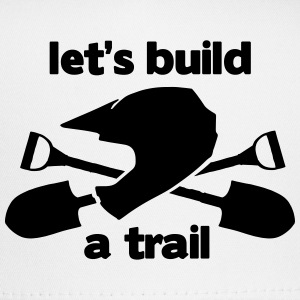 let's build a trail - Trucker Cap