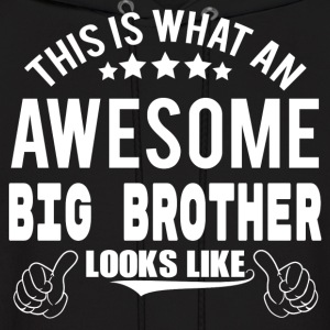 THIS IS WHAT AN AWESOME BIG BROTHER LOOKS LIKE Hoodies - Men's Hoodie