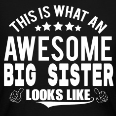 THIS IS WHAT AN AWESOME BIG SISTER LOOKS LIKE Long Sleeve Shirts