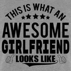 THIS IS WHAT AN AWESOME GIRLFRIEND LOOKS LIKE Women's T-Shirts - Women's Premium T-Shirt