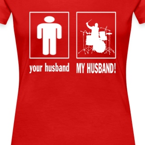 MY HUSBAND - DRUMMER - Women's Premium T-Shirt