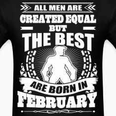 All Men Created Equal But Best Born In February