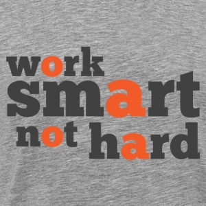 Work Smart not Hard - Men's Premium T-Shirt