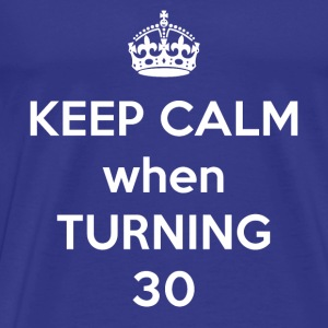 Keep Calm when Turning 30 - Men's Premium T-Shirt