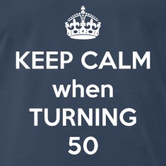 Keep Calm when turning 50
