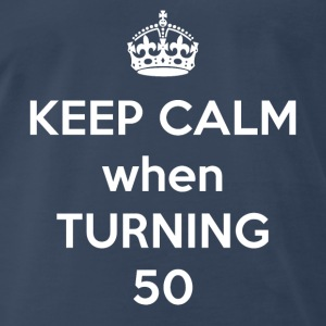 Keep Calm when turning 50 - Men's Premium T-Shirt