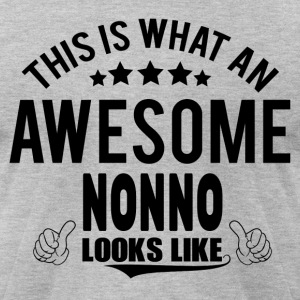 THIS IS WHAT AN AWESOME NONNO LOOKS LIKE T-Shirts - Men's T-Shirt by American Apparel