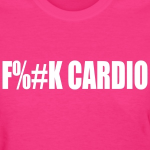 F**k cardio Ladies T-Shirt - Women's T-Shirt