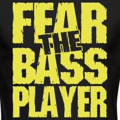 Fear the bass player Long Sleeve Shirts