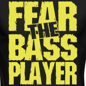 Fear the bass player Long Sleeve Shirts - Men's Long Sleeve T-Shirt by Next Level
