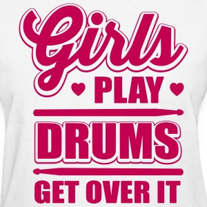girls play drums, get over it Women's T-Shirts - Women's T-Shirt