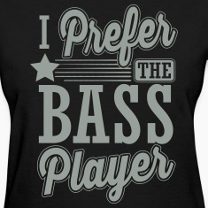 I prefer the bass player T-shirts