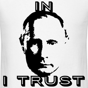 in Putin I trust T-Shirts - Men's T-Shirt