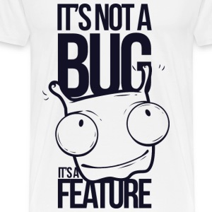 It's Not a bug! - Men's Premium T-Shirt