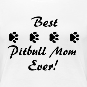 best pitbull mom ever Women's T-Shirts - Women's Premium T-Shirt