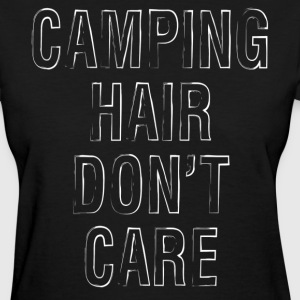 Camping Hair Dont Care Women's T-Shirts - Women's T-Shirt
