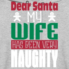 Dear Santa Naughty Wife Hoodies