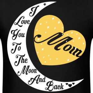 Mom I Love You To The Moon And Back - Men's T-Shirt