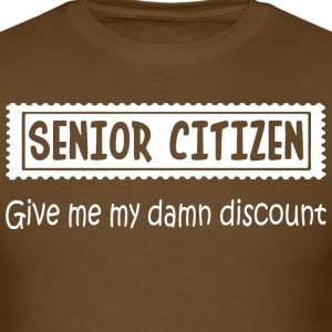 Senior Citizen Give Me My Damn Discount - Men's T-Shirt