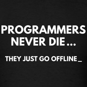 Programmers Never Die - Men's T-Shirt