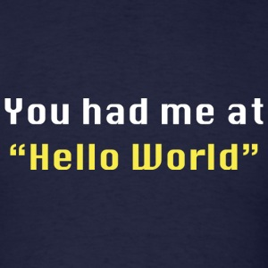 You Had Me At Hello World - Men's T-Shirt