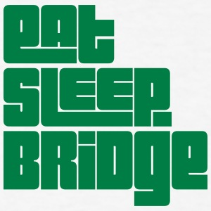 eat sleep bridge text t-shirt - Men's T-Shirt