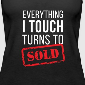 Everything turns to sold Real Estate T-shirt Tanks - Women's Premium Tank Top