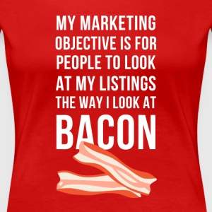 My marketing objective Real Estate T-shirt Women's T-Shirts - Women's Premium T-Shirt