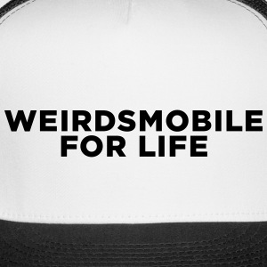 Weirdsmobile for Life Caps - Trucker Cap