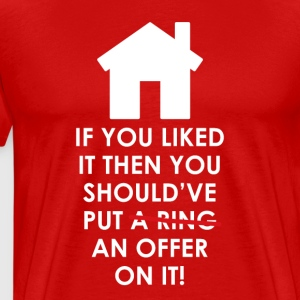 Put an offer on it Real Estate T-shirt T-Shirts - Men's Premium T-Shirt