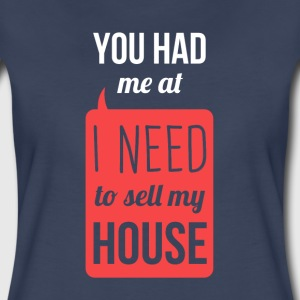 I need to sell my house Real Estate T-shirt Women's T-Shirts - Women's Premium T-Shirt