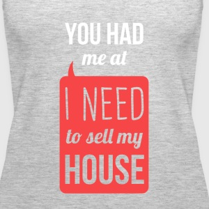 I need to sell my house Real Estate T-shirt Tanks - Women's Premium Tank Top