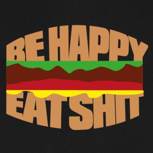 Hamburger be happy eat shit T-Shirts - Men's V-Neck T-Shirt by Canvas