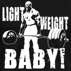 Light Weight Baby! - Ronnie Coleman Deadlift T-Shirts - Men's Premium T-Shirt