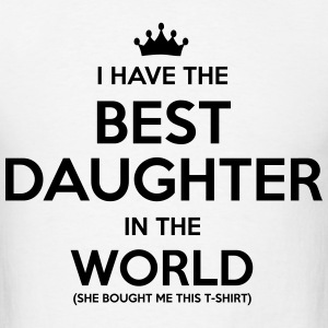i have the best daughter in the world t-shirt - Men's T-Shirt