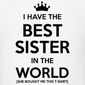 i have the best sister in the world t-shirt - Men's T-Shirt