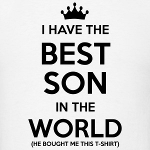 i have the best son in the world t-shirt - Men's T-Shirt