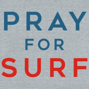 Pray for Surf - Unisex Tri-Blend T-Shirt by American Apparel