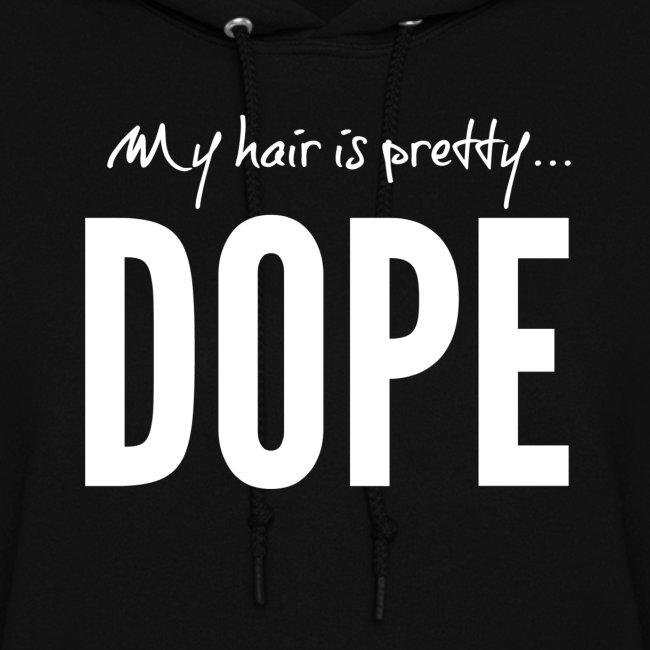 Dope Hair Hoodie