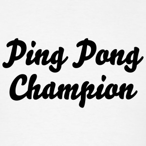 ping pong champion t-shirt - Men's T-Shirt
