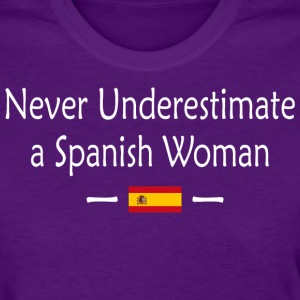 Never Underestimate A Spanish Woman - Women's T-Shirt